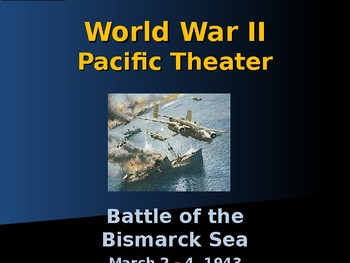 World War II - Pacific Theater - Battle of the Bismarck Sea