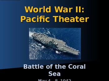 World War II - Pacific Theater - Battle of the Coral Sea
