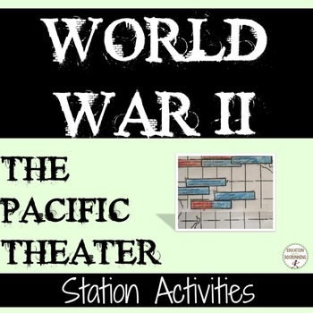 World War II Pacific Theater Station Activities for World War II Unit