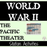World War 2 Pacific Theater Station Activities for World War II Unit