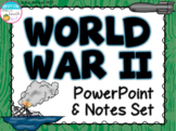 World War II PowerPoint and Notes Set (WWII, WW2)