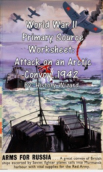 World War II Primary Source Worksheet: Attack on an Arctic Convoy, 1942