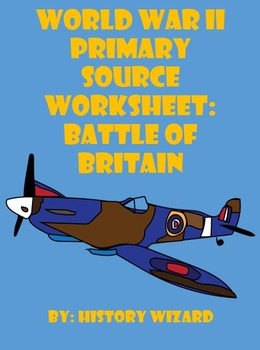 World War II Primary Source Worksheet: Battle of Britain, 1940