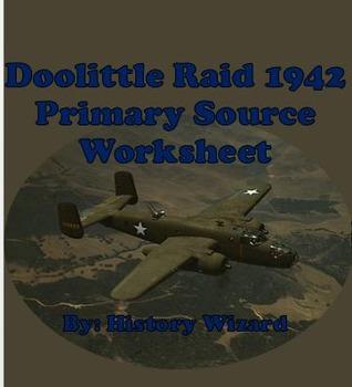 World War II Primary Source Worksheet: Doolittle Raid 1942
