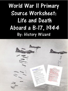 World War II Primary Source Worksheet: Life and Death Aboard a B-17, 1944