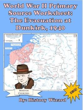 World War II Primary Source Worksheet: The Evacuation at Dunkirk, 1940
