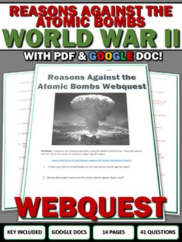 World War II - Reasons Against the Atomic Bombs - Webquest and Key