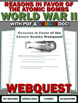 World War II - Reasons For the Atomic Bombs - Webquest and Key (Google Included)