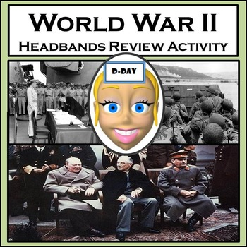 World War II Review Game - Based on HEADBANDS Game - 96 Re