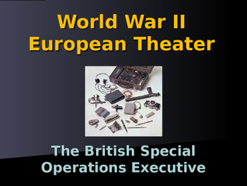 World War II - The British Special Operations Executive
