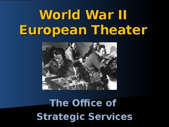 World War II - The Office of Strategic Services