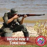 World War II: Total War Gr. 7-9