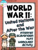 World War II United Nations and After the War Internet Scavenger Hunt WebQuest