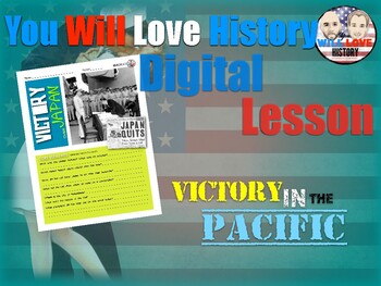 World War II: Victory in the Pacific and Atomic Bomb Google Digital Activity