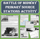 World War II - Battle of Midway Primary Source Stations (Print and Digital)