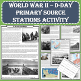 World War II (WWII) - D-Day Primary Source Stations Activity (PDF and Digital)
