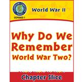 World War 2: Why Do We Remember World War Two? Gr. 5-8
