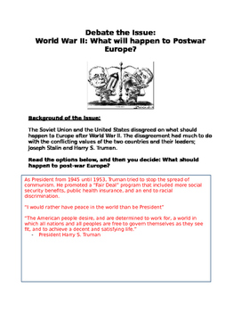 "World War II: debate"" Stalin vs Truman on what will happen to postwar Europe?"