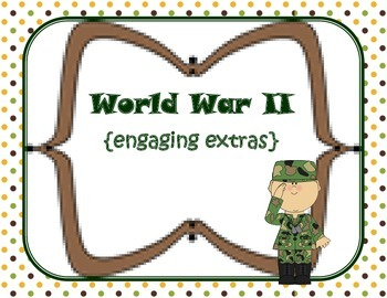 World War II {engaging extras}