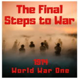 World War One PPT Lecture: The Final Steps to War