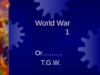 World War One PowerPoint - Goes With Layered Curriculum
