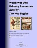 World War 1 Primary Source Activity: The War Begins