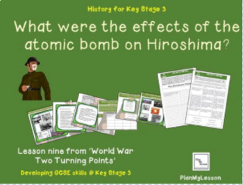 World War Two: L9 'What were the effects of the atomic bomb on Hiroshima?