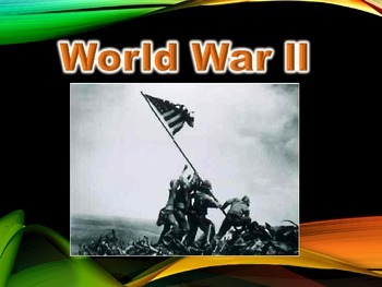 World War Two PowerPoint Presentation WW2 / WWII (U.S. History)