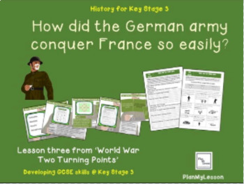 World War Two Turning Points: L3 'How did the Germans conquer France so easily?
