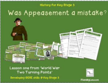 World War Two Turning Points: Lesson 1 'Was appeasement a mistake?'