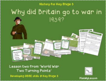 World War Two Turning Points: Lesson 2 'Why did Britain go to war in 1939?'