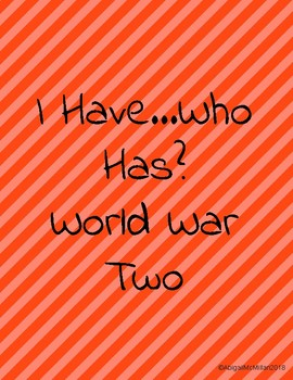World War Two (WWII) I Have Who Has Review Game