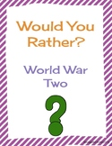 World War Two Would You Rather? Scenarios
