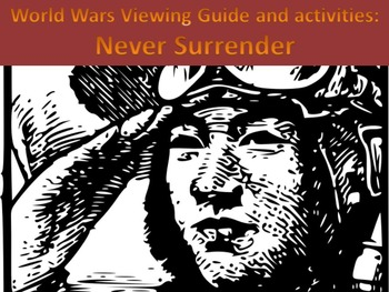 World Wars: Never Surrender Viewing Guide and Activities