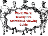 World Wars: Trial by Fire viewing guide and activities