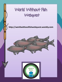 World Without Fish Webquest (Bonus Novel Quiz!)