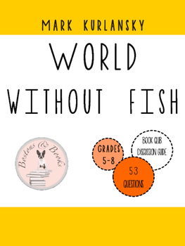 World Without Fish by Mark Kurlansky Book Club Discussion Guide