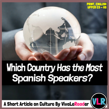 Which Country Has the Most Spanish-Speakers? Reading Comprehension in English