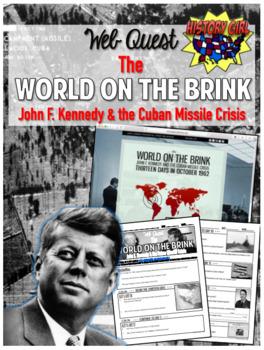 World on the Brink: John F. Kennedy & the Cuban Missile Crisis WebQuest