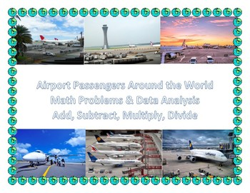 World's Largest Airports - Math Word Problems - Add, Subtract, Multiply, Divide
