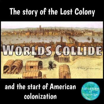 Worlds Collide - The Story of the Lost Colony (Roanoke Colony)