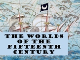 Worlds of Fifteenth Century, Age of Exploration, Explorers