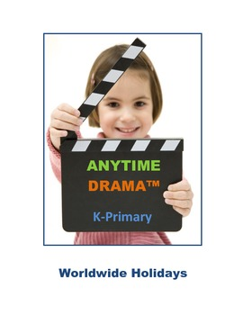 Worldwide Holidays, Drama, Imagination, Music, Art, Transition Activities