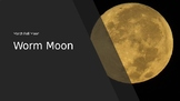 Worm Moon - March Full Moon - Power Point information fact
