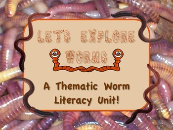 WORM Thematic Literacy Unit - PRINT and GO!! - No Prep!!