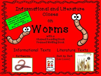 Close Reading on Worms - Informational (Worms) and Literature (Inch by Inch)