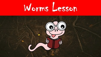 Worms! Lesson with Power Point, Worksheet, and Activity