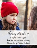 Worry No More: Simple Strategies for Students with Anxiety