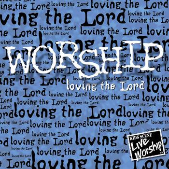 Worship - Loving the Lord