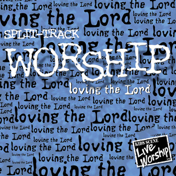 Worship - Loving the Lord Split-Track